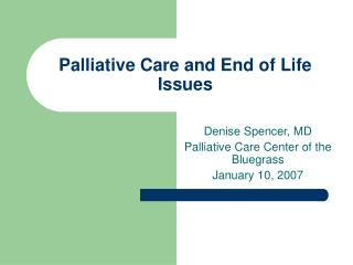 Palliative Care and End of Life Issues