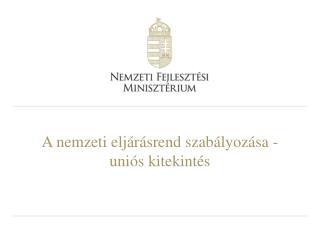A nemzeti eljárásrend szabályozása -uniós kitekintés