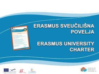 ERASMUS SVEUČILIŠNA POVELJA ERASMUS UNIVERSITY CHARTER