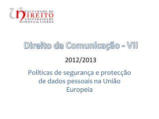Políticas de  segurança  e  protecção  de dados  pessoais na União Europeia