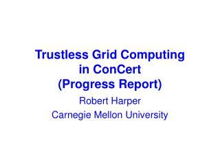 Trustless Grid Computing  in ConCert (Progress Report)