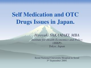 Self  Medication  and OTC  Drugs  Issues in Japan.