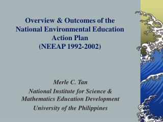 Overview & Outcomes of the  National Environmental Education Action Plan  (NEEAP 1992-2002)