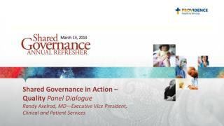 Shared Governance in Action – Quality  Panel Dialogue Randy Axelrod, MD—Executive Vice President ,