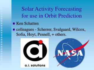 Solar Activity Forecasting  for use in Orbit Prediction