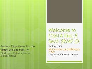 Welcome to CS61A  Disc  5 Sect. 29 /47 :D