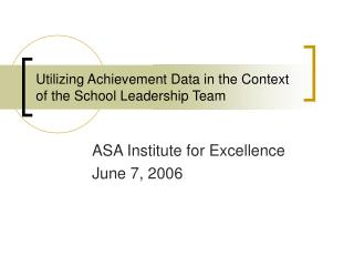 Utilizing Achievement Data in the Context of the School Leadership Team