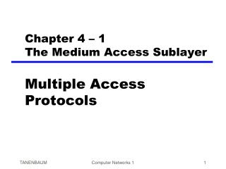 Chapter 4 – 1 The Medium Access Sublayer
