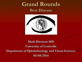 Grand Rounds Best Disease
