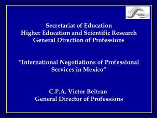 Secretariat of Education Higher Education and Scientific Research General Direction of Professions