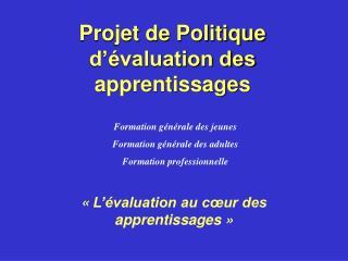 Projet de Politique d'évaluation des apprentissages