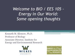 Welcome to BIO / EES 105 –  Energy in Our World: Some opening thoughts