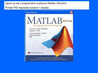Upute za rad s programskim sustavom Matlab i Simulink. Primjer PID regulacije sustava 1 stupnja.
