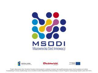 Mazowiecka Sieć Ośrodków Doradczo-Informacyjnych  w zakresie Innowacji MSODI