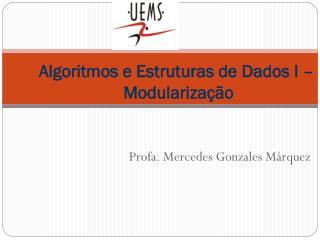 Algoritmos e Estruturas de Dados I –  Modularização