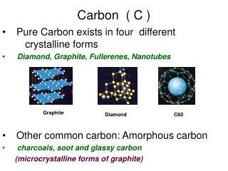 Carbon  ( C )