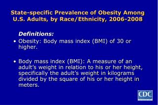 State-specific Prevalence of Obesity Among U.S. Adults, by Race/Ethnicity, 2006-2008