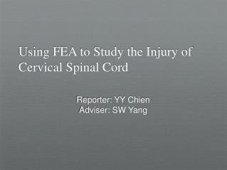 Using FEA to Study the Injury of Cervical Spinal Cord