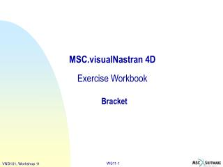MSC.visualNastran 4D Exercise Workbook