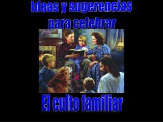 Ideas y sugerencias  para celebrar