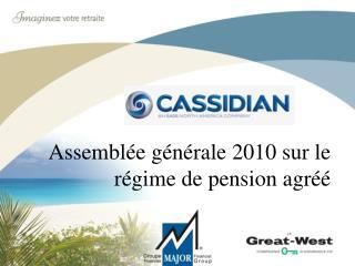Assembl ée  générale 2010 sur le régime de pension agréé