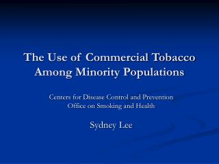 The Use of Commercial Tobacco Among Minority Populations