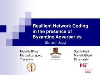 Resilient Network Coding  in the presence of   Byzantine Adversaries