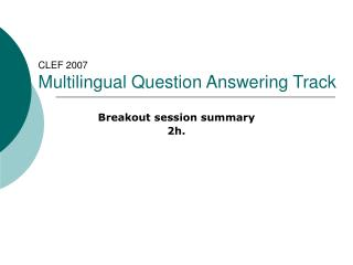 CLEF 2007 Multilingual Question Answering Track