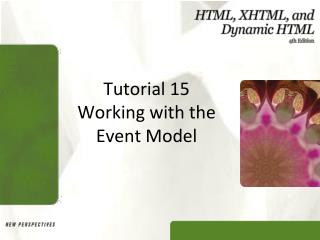 Tutorial 15 Working with the Event Model