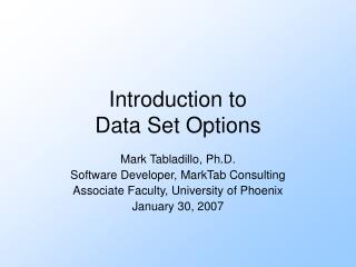 Introduction to  Data Set Options