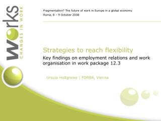 Strategies to reach flexibility
