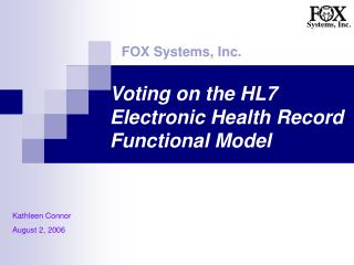 Voting on the HL7 Electronic Health Record Functional Model