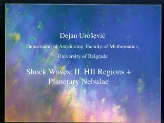 Dejan Uro evic Department of Astronomy, Faculty of Mathematics,  University of Belgrade