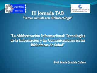 """III Jornada TAB """"Temas Actuales en Bibliotecología"""""""
