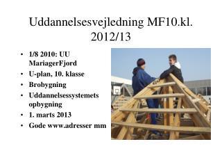 Uddannelsesvejledning MF10.kl. 2012/13