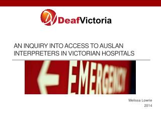 An Inquiry into Access to Auslan Interpreters in Victorian Hospitals