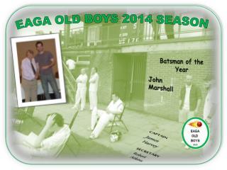 EAGA OLD BOYS 2014 SEASON