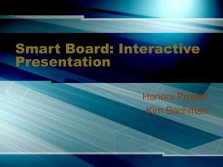 Smart Board: Interactive Presentation