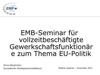 Bruno Berghmans  Europ�ischer Metallgewerkschaftsbund