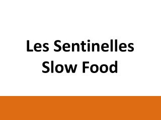 Les Sentinelles  Slow Food