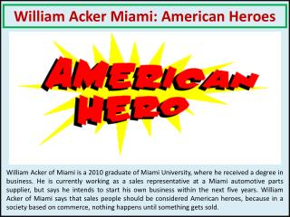 William Acker Miami: American Heroes