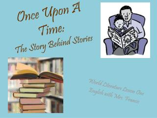 Once Upon A Time:   The Story Behind Stories