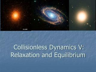 Collisionless Dynamics V: Relaxation and Equilibrium