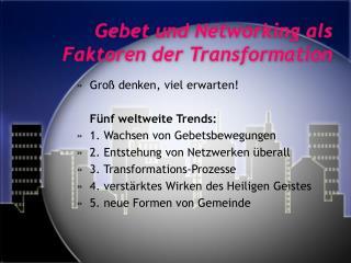 Gebet und Networking als Faktoren der Transformation