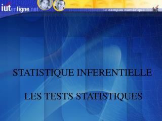 STATISTIQUE INFERENTIELLE  LES TESTS STATISTIQUES