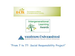 """ From  7  to  77:  Social Responsibility  Project"""