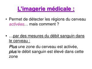 L'imagerie médicale :