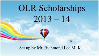 OLR Scholarships 2013 – 14