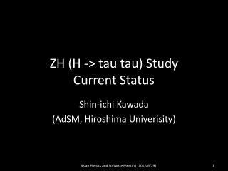 ZH (H -> tau tau) Study Current Status