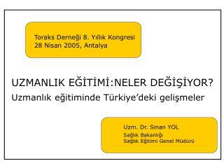 Toraks Derneği 8. Yıllık Kongresi 28 Nisan 2005, Antalya